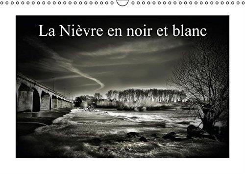 La Nievre en Noir et Blanc: Petite Promenade Monochrome Nivernaise (Calvendo Places) (French ...
