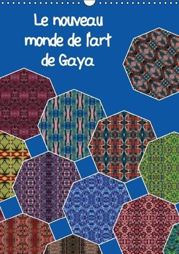 Le Nouveau Monde De L'art De Gaya: Art Abstrait, Dessins Et Modeles Creatifs (Calvendo Art) (...