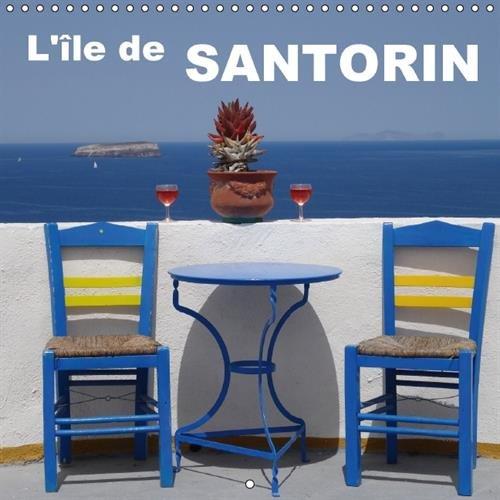 L'Ile de Santorin: Images Merveilleuses de L'ile de Santorin (Calvendo Places) (French ...