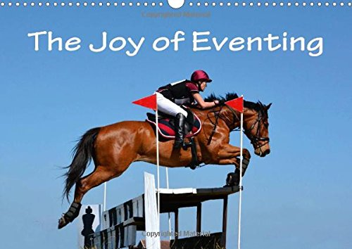 9781325055777: The Joy of Eventing 2016: Photo impressions of eventing - the equestrian triathlon combining three different disciplines in one competition: dressage, cross country and show jumping. (Calvendo Sports)