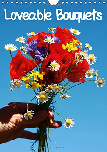 9781325055937: Loveable Bouquets (Wall Calendar 2016 DIN A4 Portrait): 12 bunches to brighten up your whole year (Monthly calendar, 14 pages) (Calvendo Nature)