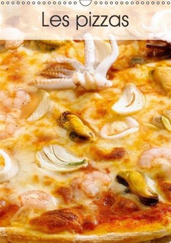 Les Pizzas: Une Serie de Pizzas Italiennes Appetissantes et Colorees (Calvendo Mode De Vie) (French...