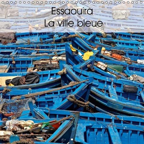 9781325056101: Essaouira la ville bleue : Calendrier mural 2016