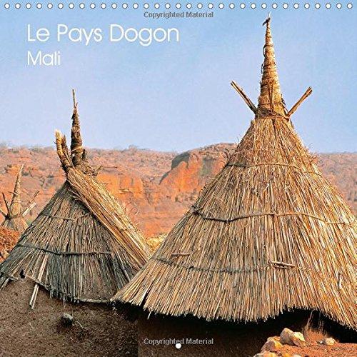 Le Pays Dogon Mali: La Region est un Vaste Plateau S'elevant Progressivement Depuis le Fleuve ...