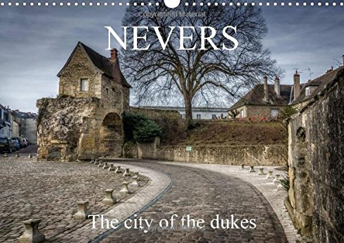 9781325056606: Nevers the City of the Dukes: Stroll Along the Old Streets of Nevers