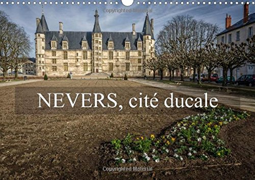 Nevers, Cite Ducale: Visite du Vieux Nevers (Calvendo Places) (French Edition): Gaymard, Alain