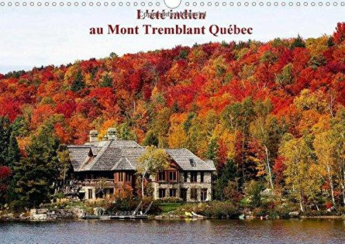 L'Ete Indien Au Mont Tremblant, Quebec: Forets Flamboyantes D'automne Au Quebec Canada (...