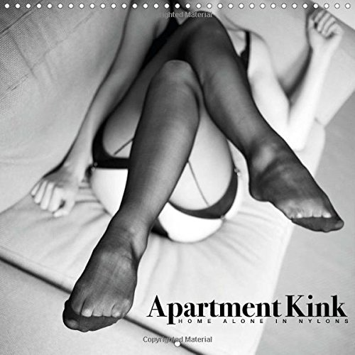 9781325057337: Apartment Kink. Home Alone in Nylons 2016: 12 months of wonder and art appreciation (Calvendo Art)