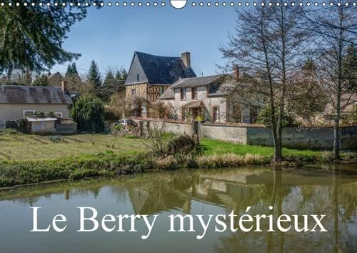 Le Berry Mysterieux: Quelques Lieux Meconnus du Berry (Calvendo Places) (French Edition): Gaymard, ...
