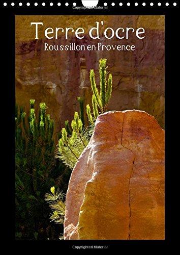 9781325057559: Terre d'ocre Roussillon en Provence : Calendrier mural A4 vertical 2016