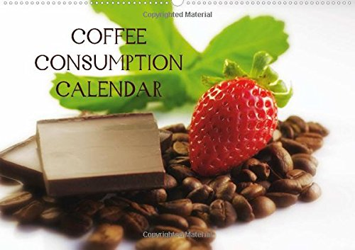 9781325058488: Coffee Consumption Calendar: A Wonderful Kitchen Calendar for All Connoisseurs of Coffee (Calvendo Food)