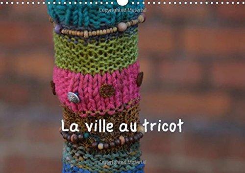La Ville Au Tricot: Des Villes Encore Plus Decorees! (Calvendo Places) (French Edition): Busch, ...