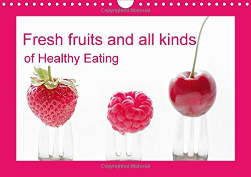 9781325060061: Fresh fruits and all kinds of Healthy Eating UK Vesion (Wall Calendar 2016 DIN A4 Landscape): Fresh fruits and vegetables should determine our daily ... (Monthly calendar, 14 pages) (Calvendo Food)