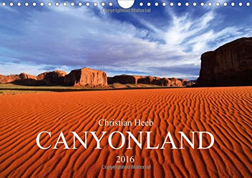 9781325061679: CANYONLAND USA Christian Heeb / UK Version (Wall Calendar 2016 DIN A4 Landscape): Four Corners Area (Monthly calendar, 14 pages) (Calvendo Nature)