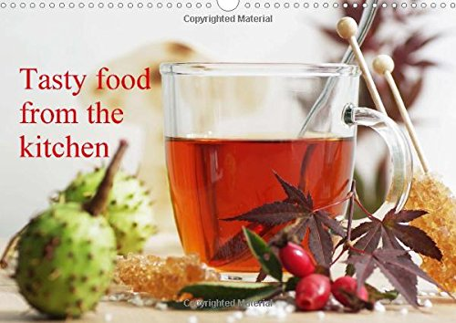 9781325061839: Tasty food from the kitchen UK - Version 2016: Fine cuisine calendar with fruits, vegetables with cool and warming drinks on the new year (Calvendo Places)