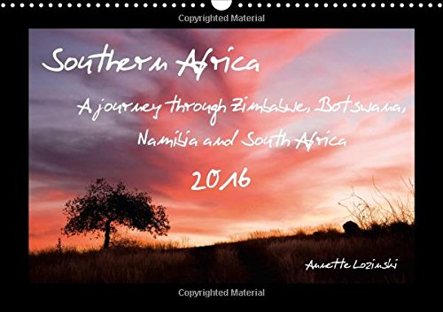 9781325062201: Southern Africa 2016 2016: A journey through Zimbabwe, Botswana, Namibia and South Africa (Calvendo Places)