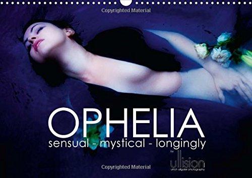 9781325064717: Ophelia, Sensual - Mystical - Longingly / UK Version: Sensual - Mystical - Longingly; Monthly Calendar in Interpretations of Ophelia