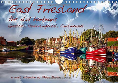 9781325067855: East Friesland - The Old Harbours / UK-Version: Peter Roder Presents a Selection of His Spellbinding Pictures of East Friesland's Old Harbours ... Carolinensiel (Calvendo Nature)