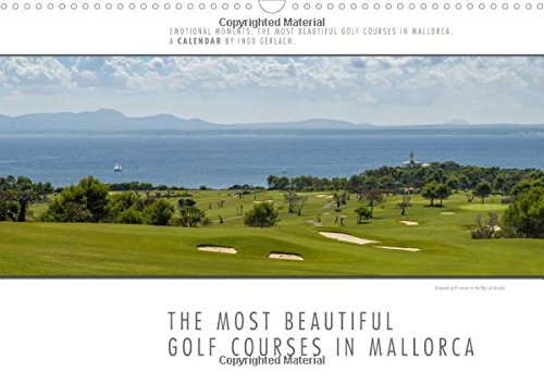 9781325068715: Emotional Moments: The most beautiful golf courses in Mallorca. / UK-Version 2016: Ingo Gerlach photographed some wonderful golf courses in Mallorca. (Calvendo Sports)