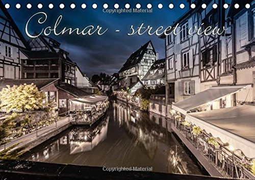 9781325070534: Colmar - Street View / FR-Version: Colmar - Street View, une Cite Idyllique Vous Attend. (Calvendo Places) (French Edition)
