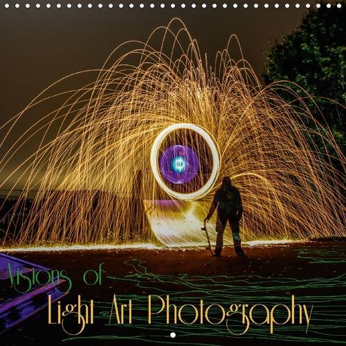9781325071333: Visions of Light Art Photography: Light, Time and Movement - Photographing an Entire Dimension. (Calvendo Art)