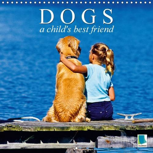 9781325071609: Dogs - A Child's Best Friend: Labrador, Poodles and Golden Retrievers: The Perfect Family Dogs