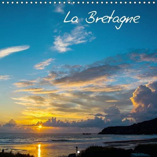 Images de Bretagne: La Bretagne en Photo (Calvendo Nature) (French Edition)