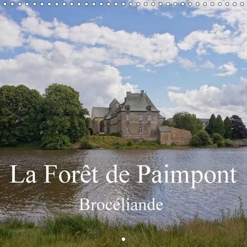 La Foret de Paimpont / Broceliande: Images D'une Foret Feerique (Calvendo Places) (French...