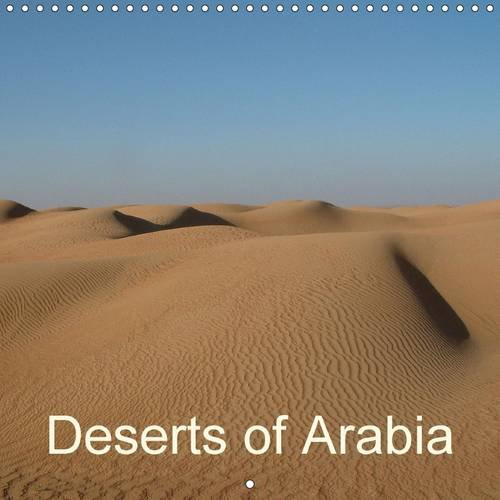 9781325076116: Deserts of Arabia: Sand Dunes, Mountains, Oases, Wadis - Images from Dubai and Oman (Calvendo Nature)