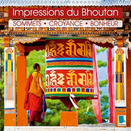 9781325076987: Impressions du Bhoutan : Sommets, Croyance, Bonheur: Des Hommes et des Femmes, des Monasteres et des Paysages Rocailleux dans L'himalaya (Calvendo Places) (French Edition)