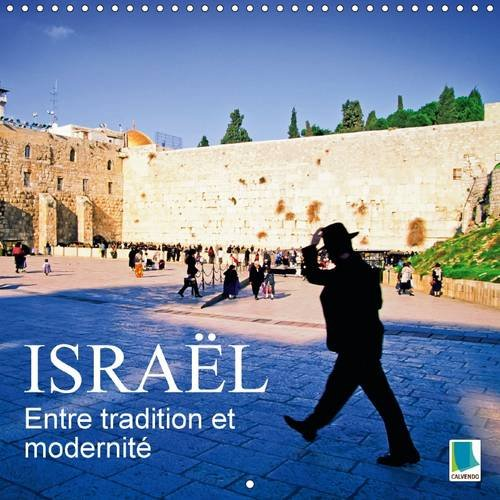 9781325077151: Entre tradition et modernite : Israel 2016: Israel - La terre promise (Calvendo Places) (French Edition)