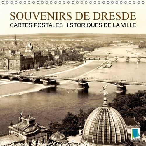 Souvenirs de Dresde - Cartes Postales Historiques de la Ville: Dresde : Tradition et Histoire de la...
