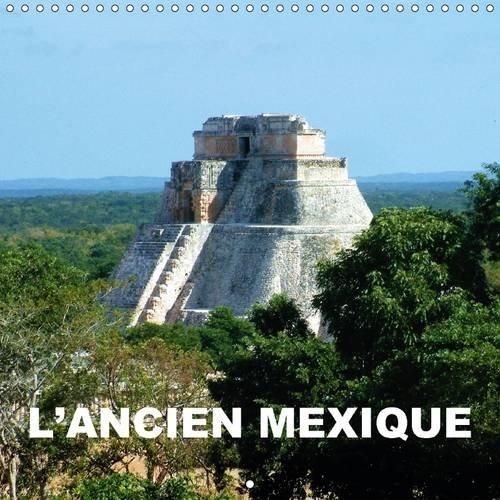 L'Ancien Mexique: Le Mexique Precolombien - Des Sculptures, des Pyramides, des Temples, des ...