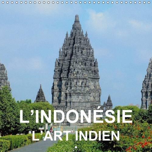 9781325077649: L'Indonesie - l'art indien 2016: Art et architecture bouddhiste et hindou de Java et de Bali (Calvendo Places) (French Edition)