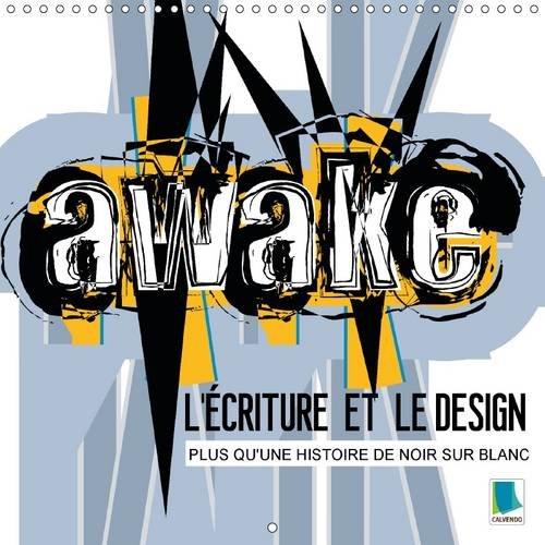 L'Ecriture et le Design : Plus Qu'une Histoire de Noir Sur Blanc: Le Design D'...