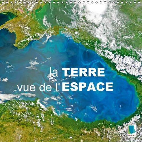 La Terre Vue de L'Espace: Images Satellites de L'observatoire de la Terre de la NASA (...