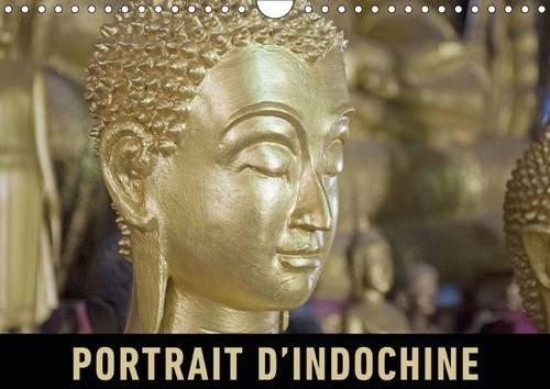 Portrait D'indochine: Un Voyage en Images a Travers la Richesse du Vietnam, du Laos et du ...