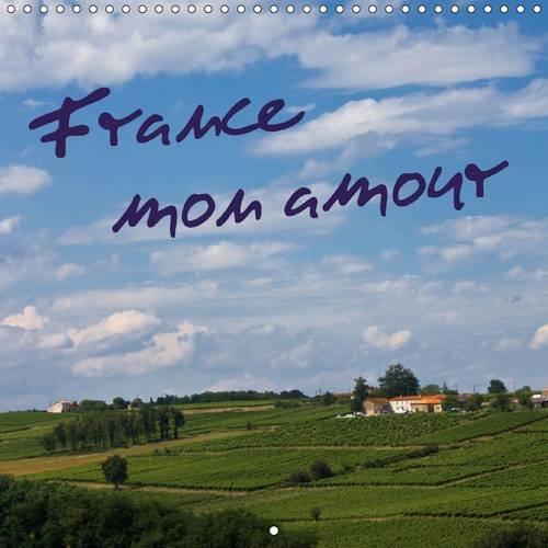 9781325078554: France, mon amour : Un voyage photographique en France (Calvendo Places)