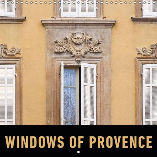 9781325079445: Windows of Provence 2016: Iconic windows of Southern France (Calvendo Places)