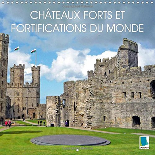 Chateaux Forts et Fortifications du Monde: Chateaux Forts et Fortifications - Lieux Defensifs et de...