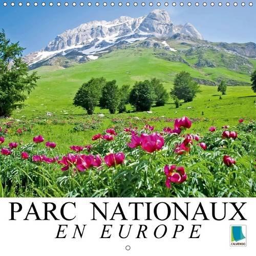 Parcs Nationaux en Europe - La Fierte D'un Continent: Ecosystemes Sensibles en Europe (...