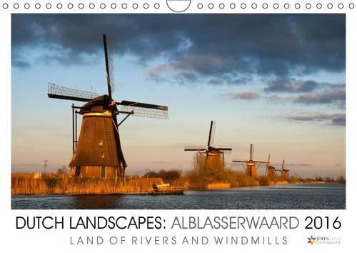 9781325079698: Dutch Landscapes: Alblasserwaard 2016 2016: Land of Rivers and Windmills (Calvendo Nature)