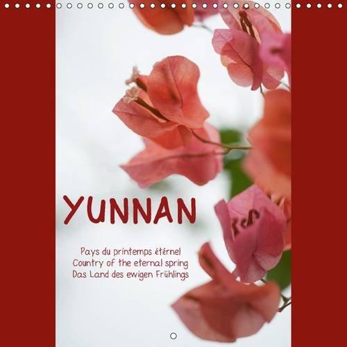 9781325080588: Yunnan pays du printemps eternel country of the eternal spring land des ewigen s (Calvendo Nature)