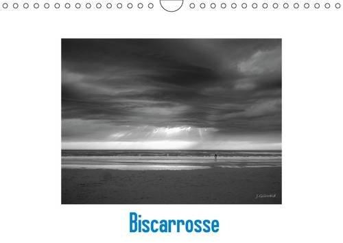 Biscarrosse: L'Ocean. L'Ame de Biscarrosse. Calendrier Mensuel, 13 Pages (Calvendo Nature...