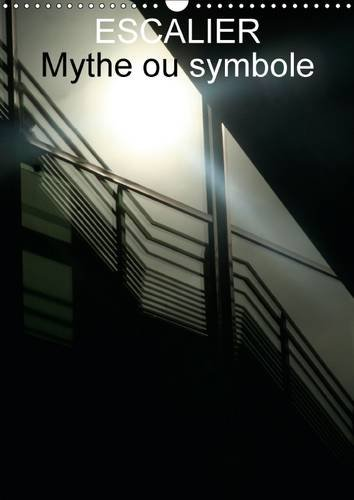 Escalier Mythe ou Symbole: Les Ecaliers de Nos Jours (Calvendo Places) (French Edition): Roberto ...