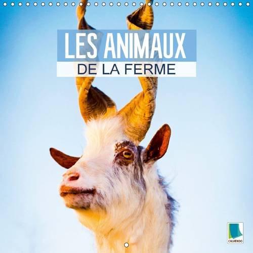 9781325081172: Les animaux de la ferme : Des animaux heureux de vivre à la ferme. Calendrier 2016