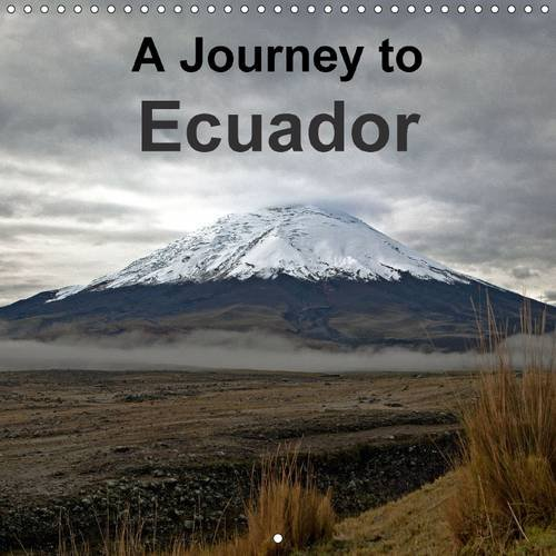 9781325081226: A Journey to Ecuador 2016: Incredibly beautiful pictures of volcanoes, rain-forests and more. (Calvendo Places)