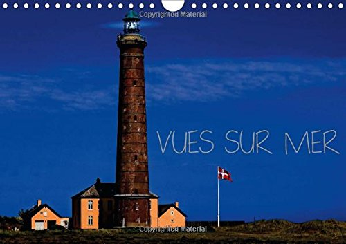 Vues sur Mer 2016: Lumiere et Couleurs de la Mer et de ses Cotes (Calvendo Nature) (French Edition)...