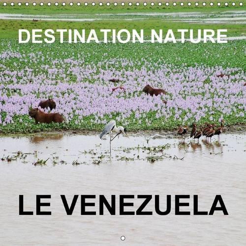 Destination Nature le Venezuela: Les Attractions Touristiques Naturelles du Venezuela Comprennent ...