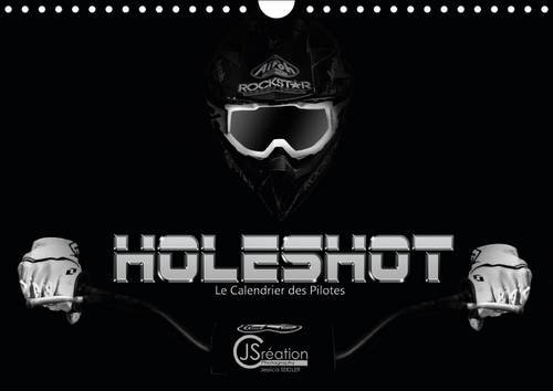 9781325081981: Holeshot Le calendrier des pilotes 2016: Le calendrier des pilotes de motocross (Calvendo Sportif) (French Edition)